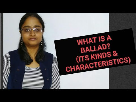 BALLAD | ITS TYPES | ITS CHARACTERISTICS |explained in hindi |