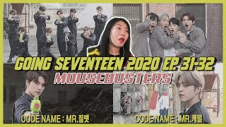 [GOING SEVENTEEN 2020] EP.31-32 MOUSEBUSTERS REACTION