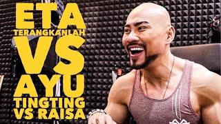 Download Video ETA TERANGKANLAH VS AYU TING TING VS RAISA !! (ME AGAINST THE WORLD) MP3 3GP MP4