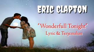 Eric Clapton - Wonderful Tonight ( Lyric & Terjemahan )