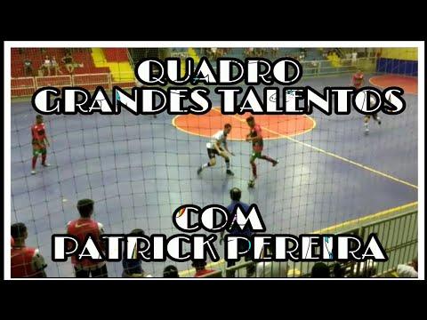 GRANDES TALENTOS - COM PATRICK PEREIRA ⚽