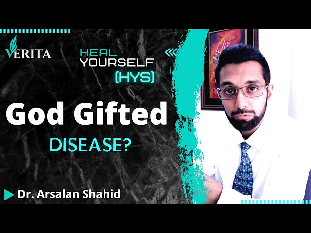 God Gifted Disease? Science of Inherited Disorders | Heal Your Self | Dr. Arsalan Shahid