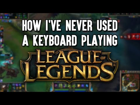 How Ive Never Used Keyboard League Of Ends