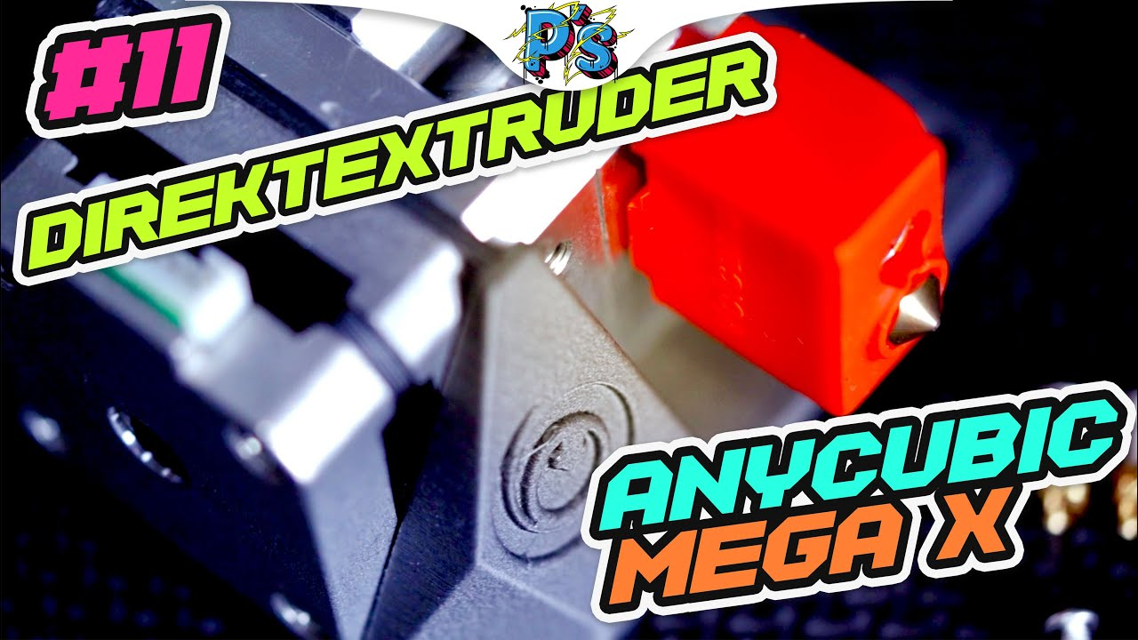 ANYCUBIC MEGA X - Direktextruder [VLOG #11]