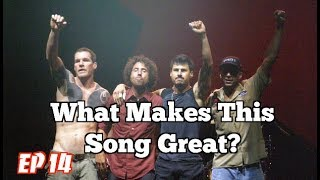 What Makes This Song Great? Ep.14 Rage Against The Machine