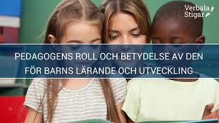 Pedagogens roll och betydelse av den för barns lärande och utveckling