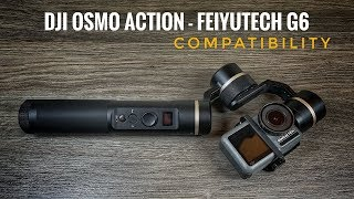 DJI Osmo Action and FeiyuTech G6 Gimbal Compatibility