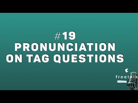 #19: Pronunciation on Tag Questions   freetalk Podcast