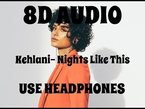 (8D AUDIO!!!)Kehlani-Nights Like This(Ft. Ty Dolla $ign)(USE HEADPHONES!!!)