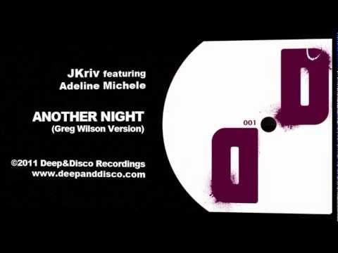 """Another Night (Greg Wilson Version)"" - JKriv featuring Adeline Michele"