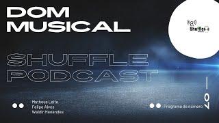Existe dom para música? ShufflePodcast #07 - Dom musical