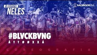 FitDance Neles - #BLVCKBVNG - ÀTTØØXXÁ | FitDance TV (Coreografia) Dance Video