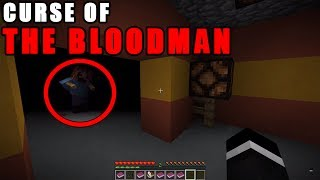 Beware of The Curse of the BLOODMAN in Minecraft (SCARY)