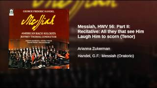 Messiah, HWV 56: Part II: Recitative: All they that see Him Laugh Him to scorn (Tenor)