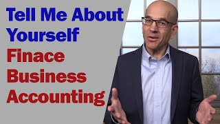 Tell Me About Your Self for Finance Majors, Accounting and Business