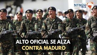 Alto oficial se rebela contra Maduro