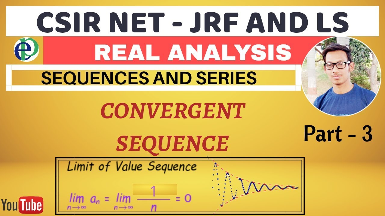 CSIR NET - SEQUENCES AND SERIES | CONVERGENT SEQUENCE | PART - 3
