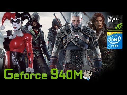 940M Gaming \ 15 Games in 10 Min \ CS:GO GTA V Witcher 3 NFS and more