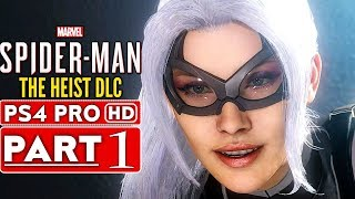 SPIDER MAN PS4 The Heist Black Cat DLC Gameplay Walkthrough Part 1  - No Commentary (SPIDERMAN PS4)