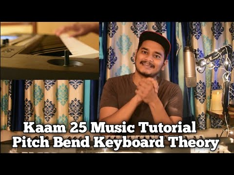 PIANO TUTORIAL Kaam 25 music//PITCH BEND Keyboard Synth Theory thumbnail