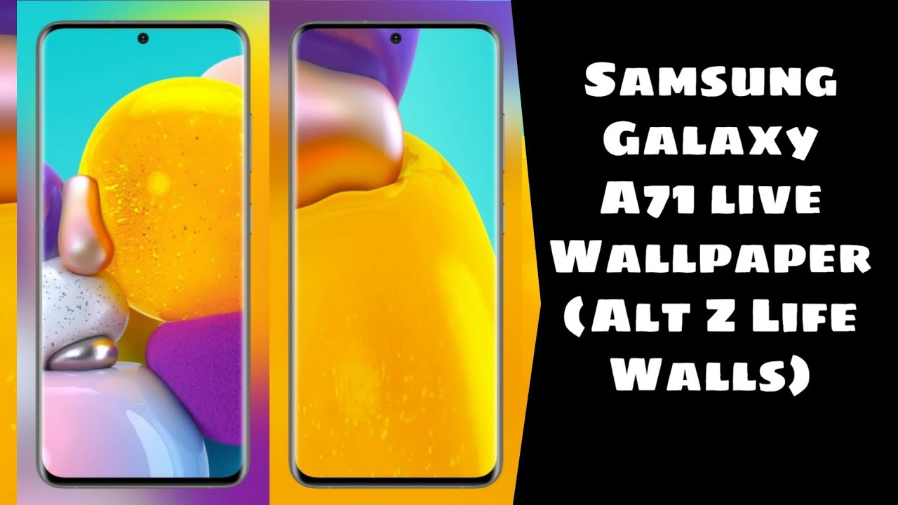 Samsung Galaxy A71 Live Wallpaper Alt Z Life Walls With Download Link Youtube