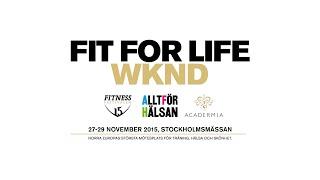 Välkommen till FIT FOR LIFE WKND 27 - 29 november 2015