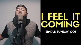 Download I feel it coming - The Weeknd Feat Daft Punk (Jae Luis cover) MP3 song and Music Video