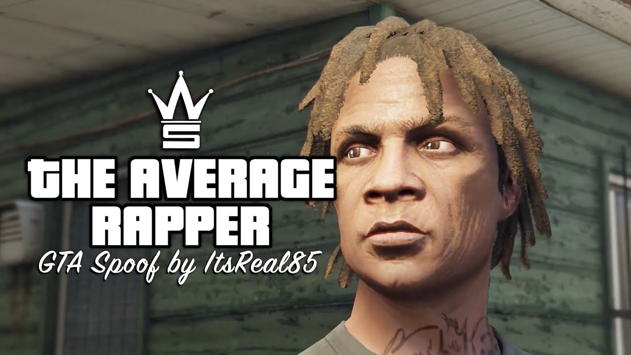 """The Average Rapper"" GTA Comedy Spoof by ItsReal85"