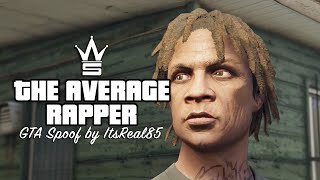 the average rapper gta comedy spoof by itsreal85