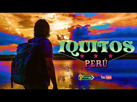 LA SELVA DE IQUITOS, PERÚ #1 -  LO QUE NO TE PUEDES PERDER EN TU VIAJE AL AMAZONAS