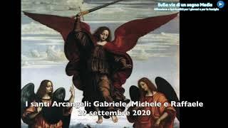 Il santo di martedi 29 settembre 2020 - Arcangeli: Gabriele, Michele e Raffaele