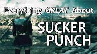 Everything GREAT About Sucker Punch!