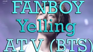 Video BTS V'S REACTION TO A FANBOY YELLING AT HIM (PRICELESS *.*) download MP3, 3GP, MP4, WEBM, AVI, FLV Juli 2018