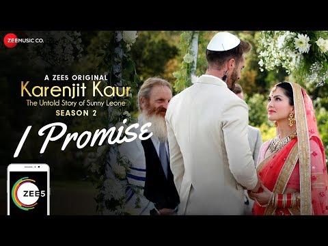I Promise | Karenjit Kaur - The Untold Story Of Sunny Leone - Season 2