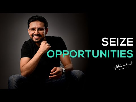 Seize Opportunities