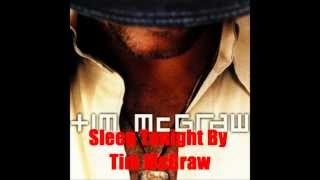 Sleep Tonight By Tim McGraw *Lyrics in description*