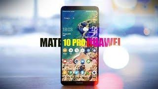 Топовый Huawei Mate 10 Pro - большой и ЧЕСТНЫЙ обзор после 2 месяцев использования.