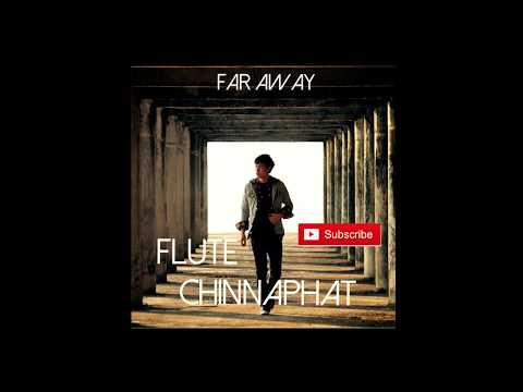 FAR AWAY – FLUTE CHINNAPHAT (Lyric Video)