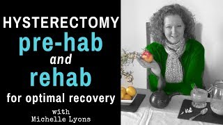 How to Prepare For and Recover From Hysterectomy w/ Michelle Lyons, PT