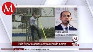Pide frenar los ataques contra Ricardo Anaya: Marko Cortés