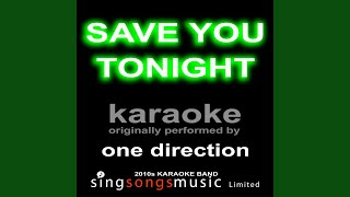 Save You Tonight (Originally Performed By One Direction) (Karaoke Audio Version)