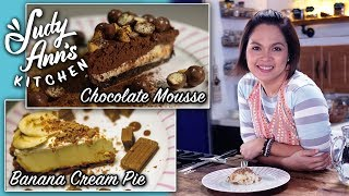 [Judy Ann\'s Kitchen 11] Ep 2 : Banana Cream Pie and Chocolate Mousse | Easy Desserts