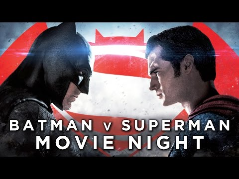 Batman v Superman: Dawn of Justice | Movie Night