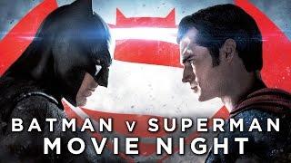 Batman v Superman: Dawn of Justice | Movie Night