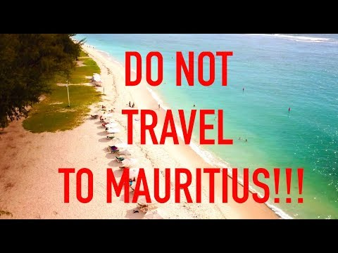 Mauritius a bad start to our trip!