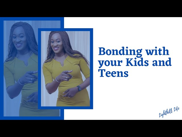 Bonding with your kids and teenagers -