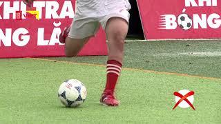 Khi trái bóng lăn 2017 - Tập 61: Hướng dẫn kỹ thuật bóng đá – Chuyền bóng điểm rơi