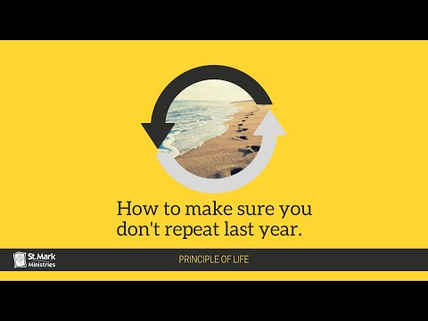How to Make Sure You Don't Repeat Last Year Part 1 - Principle Of Life