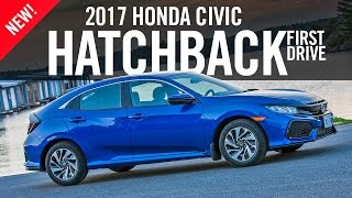 2017 Honda Civic Hatchback First Drive Review