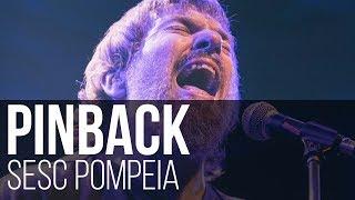 Pinback - Boo // Loro // Non Photo-Blue // Syracuse // Tripoli (SESC Pompeia / São Paulo)